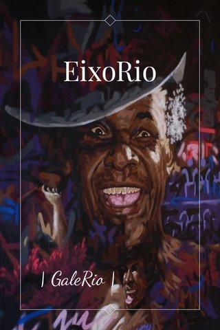 EixoRio | GaleRio |