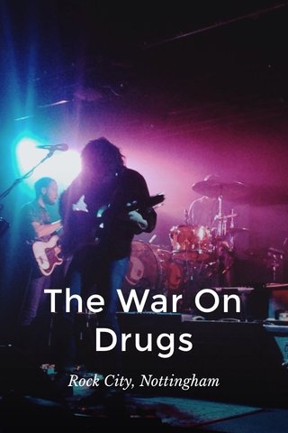 The War On Drugs Rock City, Nottingham