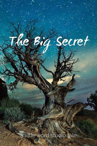 The Big Secret a little word studio tale