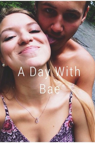 A Day With Bae