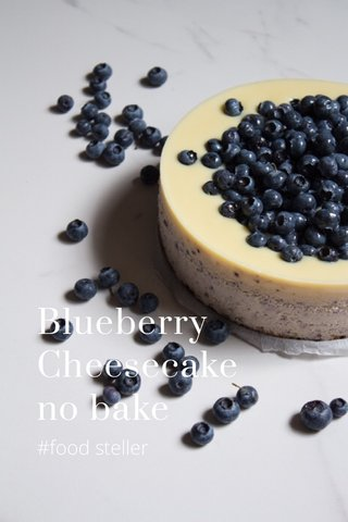 Blueberry Cheesecake no bake #food steller