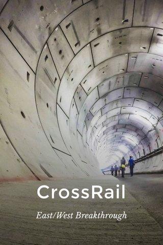 CrossRail East/West Breakthrough