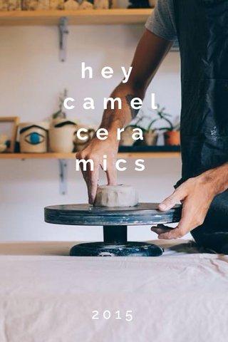 hey camel cera mics 2015