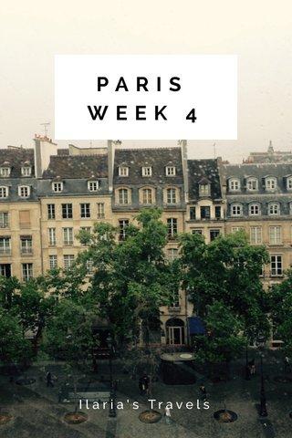 PARIS WEEK 4 Ilaria's Travels