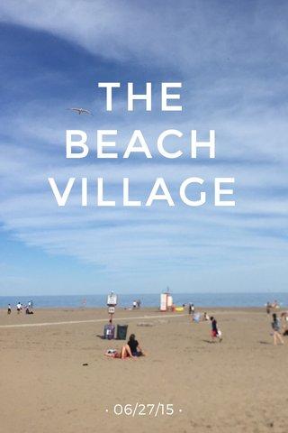THE BEACH VILLAGE • 06/27/15 •