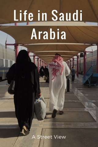 Life in Saudi Arabia A Street View