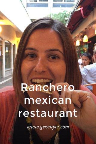 Ranchero mexican restaurant www.gezenyer.com