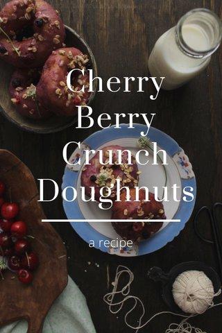 Cherry Berry Crunch Doughnuts a recipe