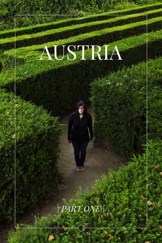 AUSTRIA | PART ONE |
