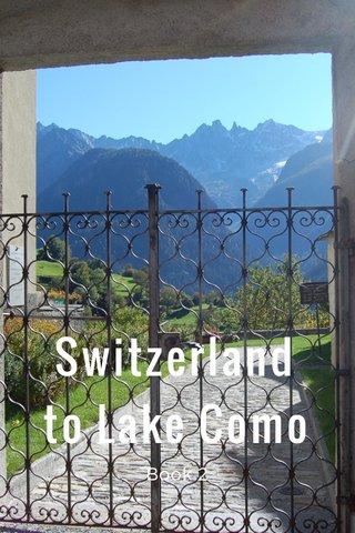 Switzerland to Lake Como Book 2