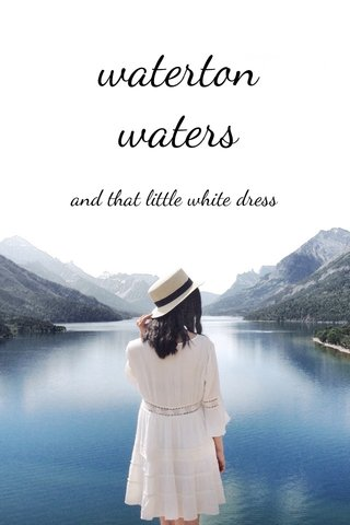 waterton waters and that little white dress