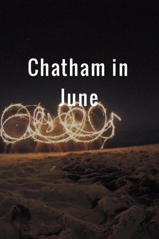 Chatham in June