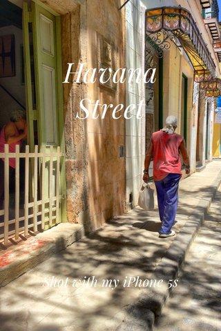 Havana Street Shot with my iPhone 5s