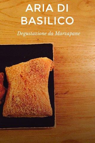 ARIA DI BASILICO Degustazione da Marzapane
