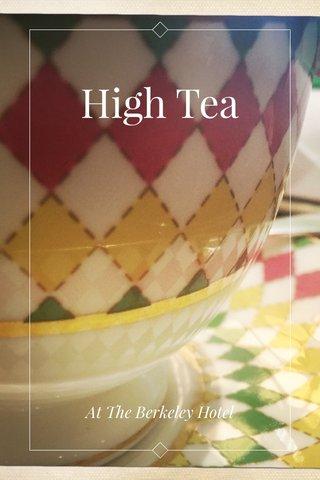 High Tea At The Berkeley Hotel