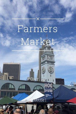 Farmers Market | subtitle |