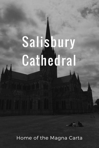 Salisbury Cathedral Home of the Magna Carta