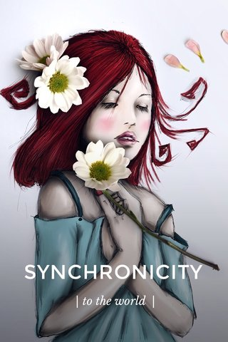 SYNCHRONICITY   to the world  