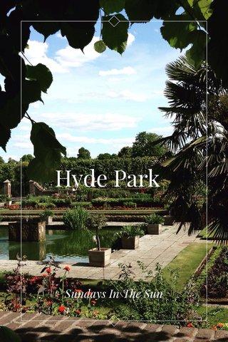 Hyde Park Sundays In The Sun