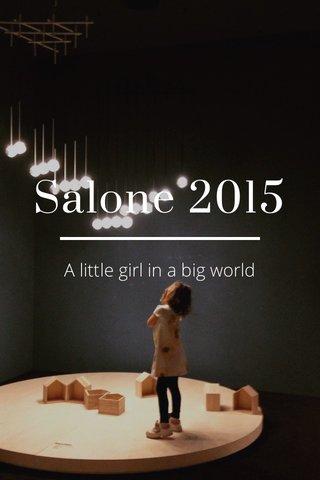 Salone 2015 A little girl in a big world