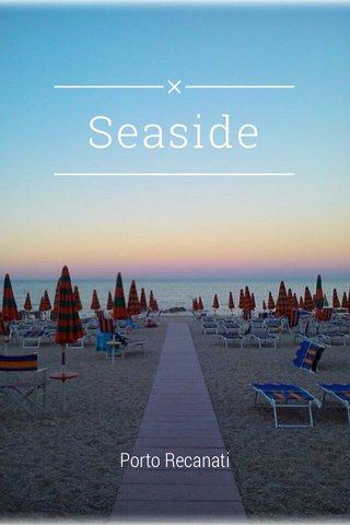 Seaside Porto Recanati