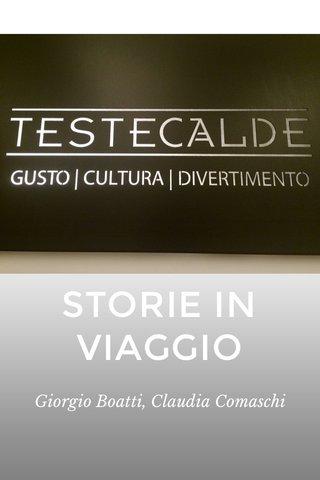 STORIE IN VIAGGIO Giorgio Boatti, Claudia Comaschi