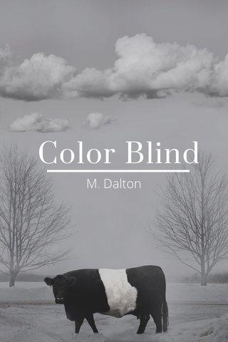 Color Blind M. Dalton
