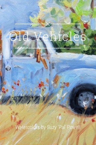 Old Vehicles Watercolors by Suzy 'Pal' Powell