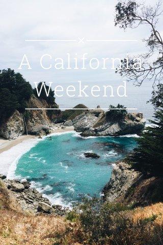 A California Weekend