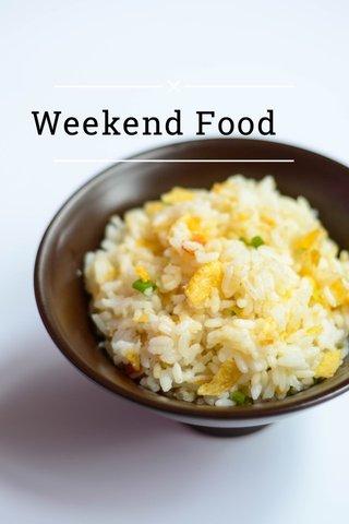 Weekend Food