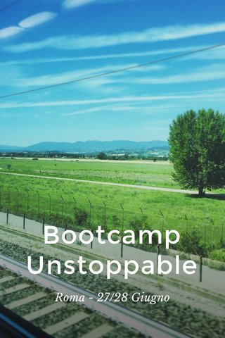 Bootcamp Unstoppable Roma - 27/28 Giugno