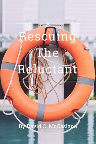 Rescuing The Reluctant By David C. McCasland