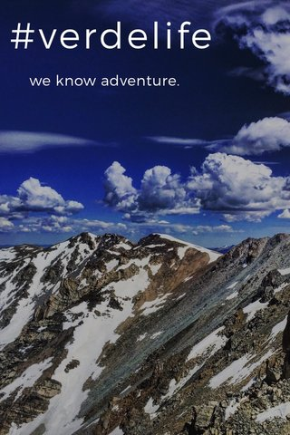 #verdelife we know adventure.