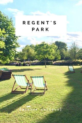 REGENT'S PARK [arrive curious]