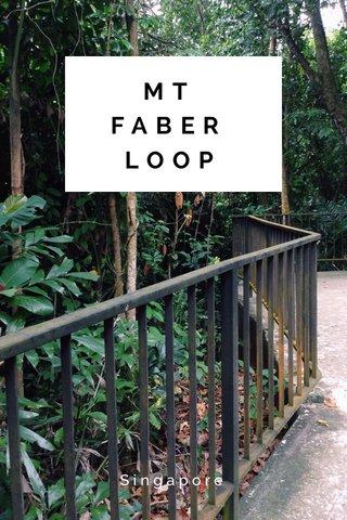 MT FABER LOOP Singapore