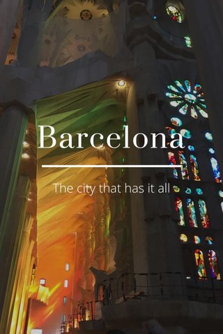 Barcelona The city that has it all