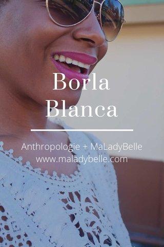 Borla Blanca Anthropologie + MaLadyBelle www.maladybelle.com