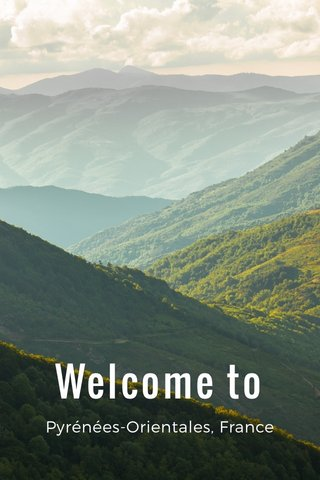 Welcome to Pyrénées-Orientales, France