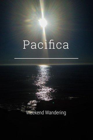 Pacifica Weekend Wandering