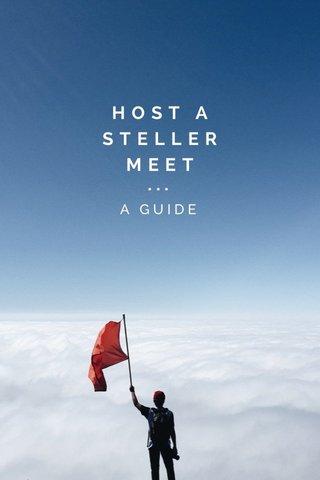 HOST A STELLER MEET ••• A GUIDE