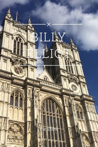 BILLY ELLIOT the show