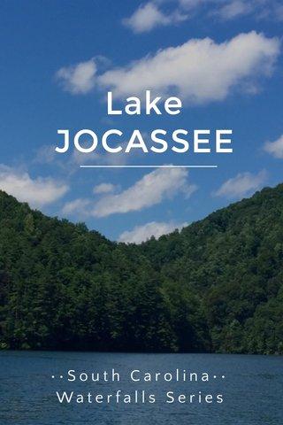 Lake JOCASSEE ••South Carolina•• Waterfalls Series