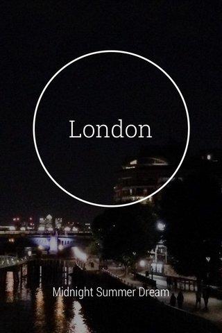 London Midnight Summer Dream