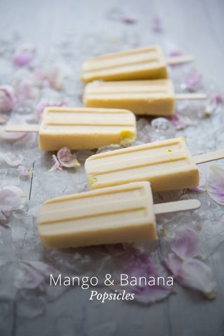 Mango & Banana Popsicles