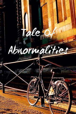 Tale Of Abnormalities Adelaide