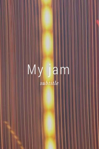 My jam subtitle