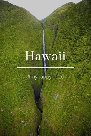 Hawaii #myhappyplace