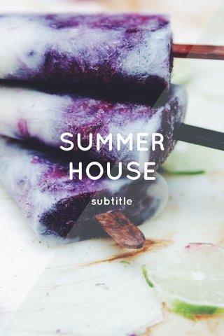 SUMMER HOUSE subtitle