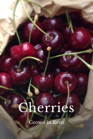 Cherries Grown in Kent
