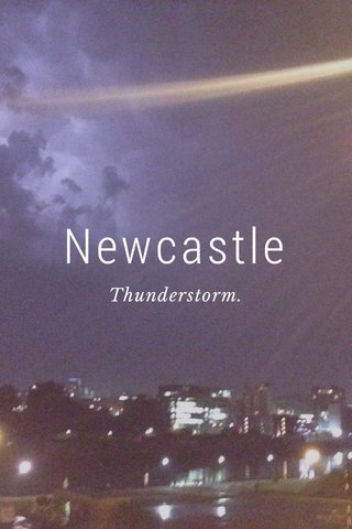 Newcastle Thunderstorm.
